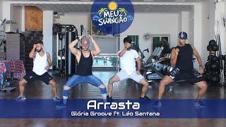 Baixar Arrasta - Gloria Groove ft. Léo Santana - Coreografia - Meu Swingão.