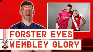 WEMBLEY REDEMPTION | Fraser Forster targets Southampton silverware