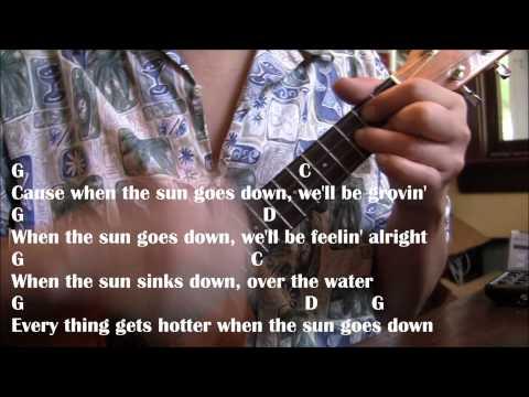 When The Sun Goes Down W/ Ukulele Chords And Lyrics