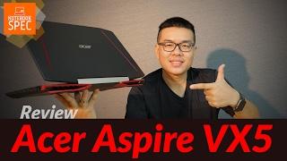 [Review] Acer Aspire VX5 – Gaming Notebook สเปก i7-7700HQ + GTX 1050 ที่คุ้มค่าน่าซื้อที่สุด