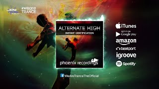 Alternate High - Instant Gratification [Official] [Beatport excl. OUT NOW]