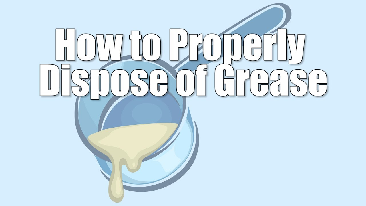 How To Properly Dispose Of Grease Youtube