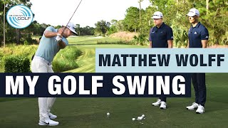 MATTHEW WOLFF - How I Got My GOLF SWING | ME AND MY GOLF