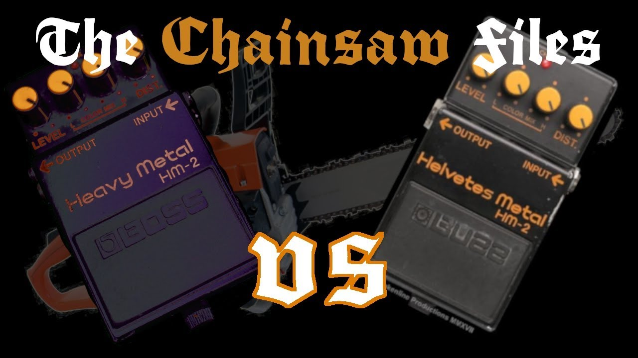The Chainsaw Files – FREE VST plugin Buzz Helvetes Metal Boss HM-2 clone  comparison