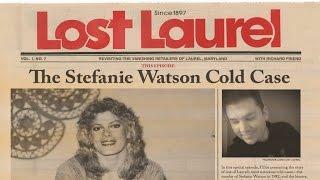 Lost Laurel Ep. 7: Stefanie Watson Cold Case