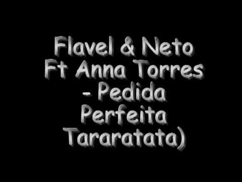 Flavel & Neto Ft Anna Torres - Pedida Perfeita Tararatata) LYRICS