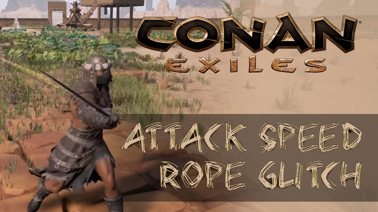 Double Attack Speed Rope Glitch - Conan Exiles
