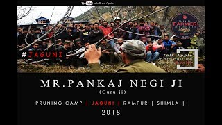 2018 | Mr. Pankaj Negi ji | Pruning Camp | JAGUNI | RAMPUR | Shimla