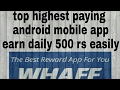 How to earn daily 500 rs with whaff app with payment proof
