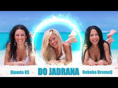 Djomla KS & Rebeka Dremelj - DO JADRANA
