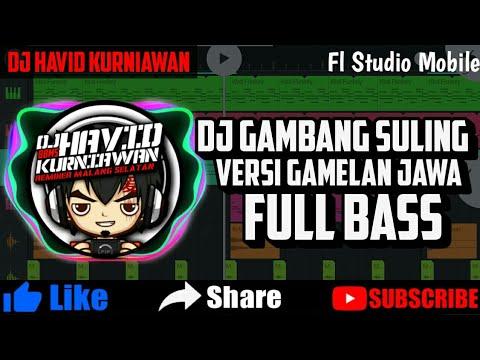 Dj Gambang Suling Versi Gamelan Jawa FullBass