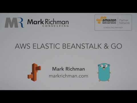 Tutorial: AWS Elastic Beanstalk & Go | Mark Richman