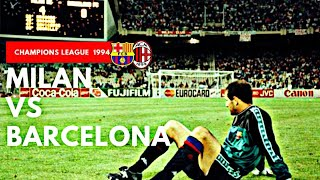 AC Milan vs Barcelona 4-0 All Goals & highlights ( 1994 UEFA Champions League Final )