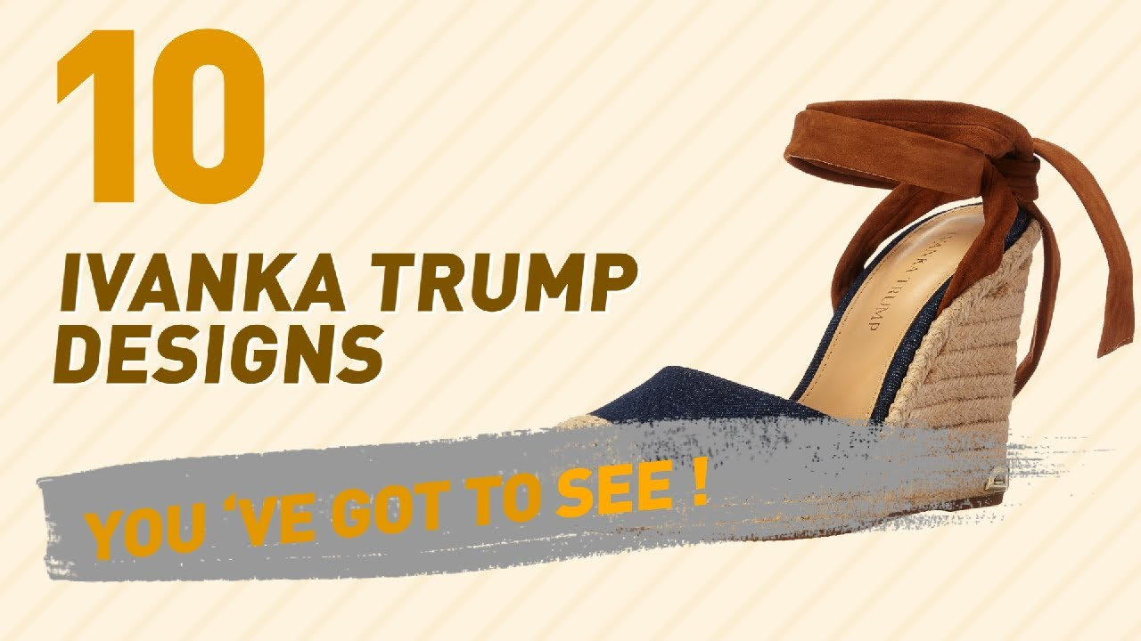 Ivanka Trump Platforms & Wedges // New & Popular 2017