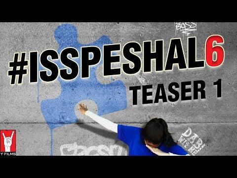 Introducing #Isspeshal6 | Teaser 1 | 26 April 2018