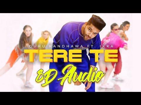 Guru Randhawa TERE TE (8D AUDIO) ft. Ikka | Bhushan Kumar | Zaara Y | DirectoryGifty | Vee Abhijit V