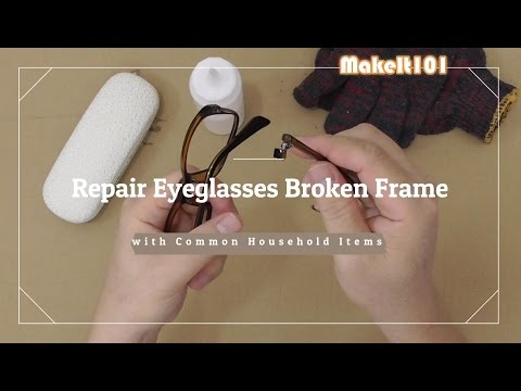 Repair Eyeglasses Broken Frame with Common Household Items