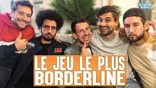 Le Jeu Le Plus Borderline (ft. Odah et Dako)