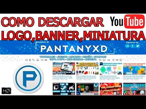 Como Descargar Logo, Banner y Miniatura de un Canal de Youtube   Fácil & Eficaz   2017 HD PantanyXD