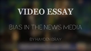 Writing an essay on media bias?
