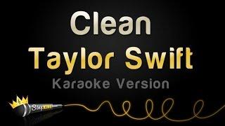 Taylor Swift - Clean (Karaoke Version)