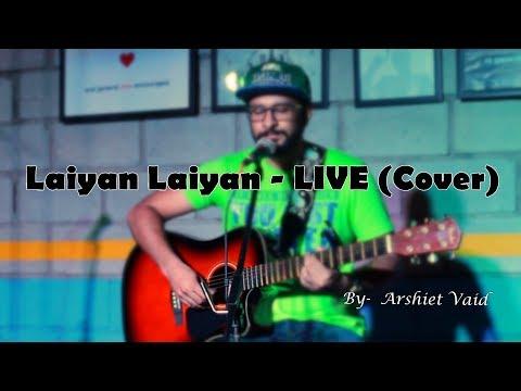 Laiyan Laiyan - LIVE (Cover) By Arshiet Vaid