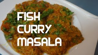 Fish Masala  - Indian Smooth mild Curry recipe