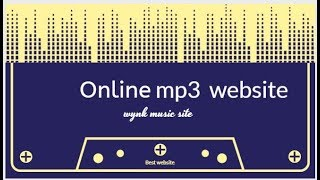 online mp3 website //best music mp3 site download // wynk music // mp3 songs free downloads