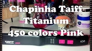Chapinha Taiff Titanium 450 Colors Pink por Pabline Torrecilla