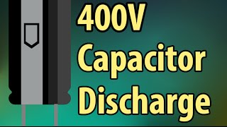 400 V Capacitor Discharge