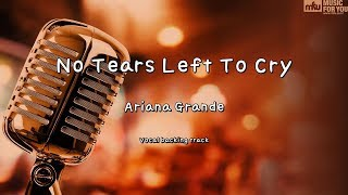 No Tears Left To Cry - Ariana Grande (Instrumental & Lyrics)
