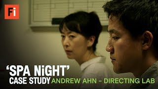 SPA NIGHT case study | Directing Lab's Andrew Ahn - Film Independent