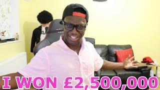 I WON £2,500,000