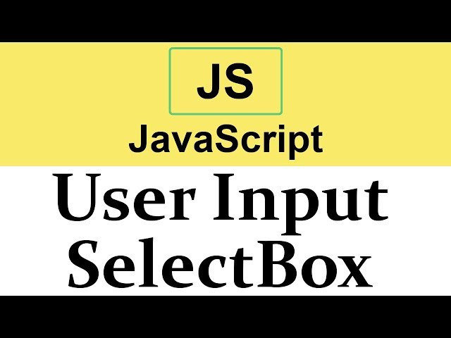 #22 Taking Input from SelectBox in Javascript