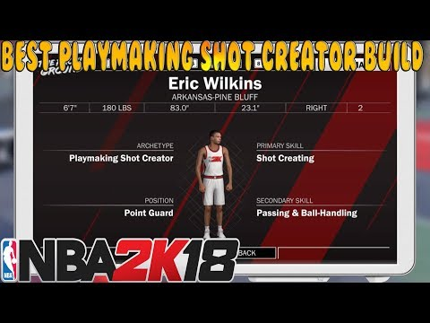 NBA 2K18 Best Playmaking Shot Creator Build