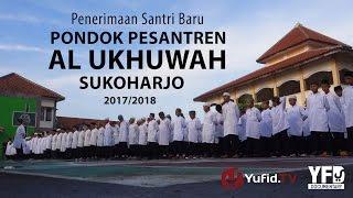Yufid Documentary: INFO PSB Ma'had Al-Ukhuwah Sukoharjo 2017 | Yufid.TV - Pengajian & Ceramah Islam