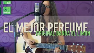 El mejor perfume / Original Banda El Limon / COVER / Griss Romero