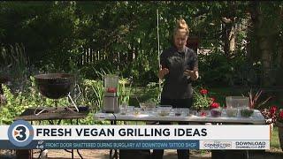 Lauren Montelbano shares fresh vegan grilling ideas