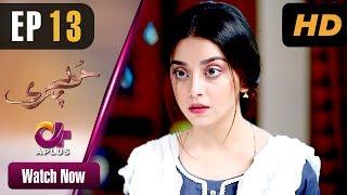 Hoor Pari - Episode 13 | Aplus Dramas | Alizeh Shah, Ammara Butt, Usman Butt | Pakistani Drama