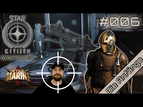 Star Citizen Wautscher #006 ☄️ Star Marine: Respawnen hab ich mal drauf! Alderle!| german gameplay