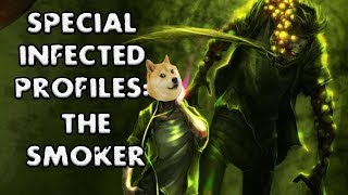 *L4D2* SPECIAL INFECTED PROFILES: -THE SMOKER- (RE-UPLOAD)
