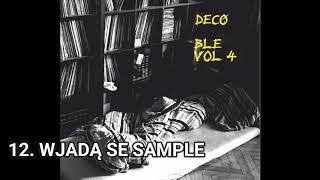 Decó - BLE vol4 - WJADĄ SE SAMPLE