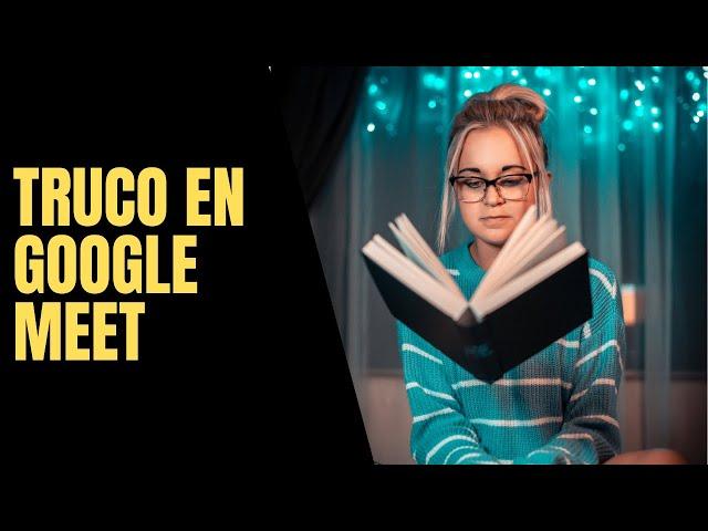 Truco para mejorar tu transmisión en Google Meet | Tutorial Google Meet