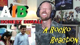 AIB : Honest Diwali Reaction