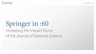 Springer in :60 - Increasing the Impact Factor of the Journal of Materials Science