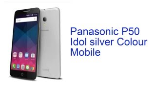 Panasonic P50 Idol silver Colour Mobile Specification [INDIA]