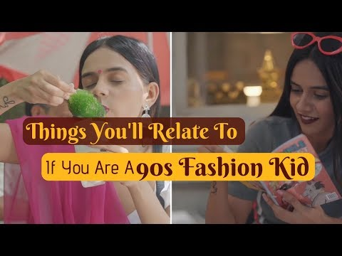 Things You'll Relate To If You Are A 90's Fashion Kid! | Komal Pandey
