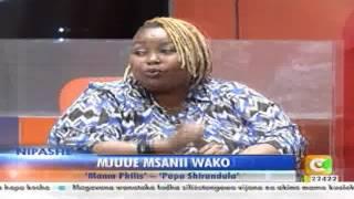 Mjuue Msaani Wako: 'Mama Philis' Papa Shirandula