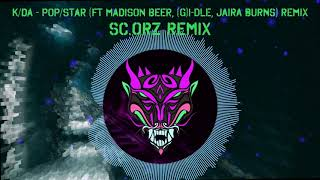 K/DA - POP/STARS (sc.orz Remix)