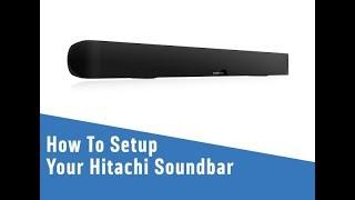 How To Setup Your Hitachi Soundbar